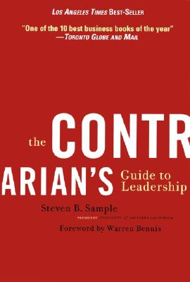 The Contrarian's Guide to Leadership By Sample, Steven B./ Bennis, Warren G. (FRW)
